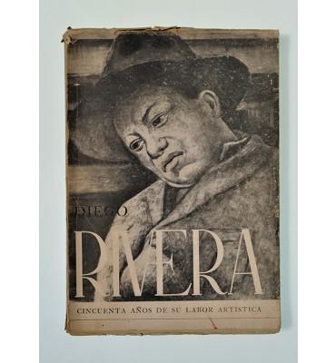 Diego Rivera, cincuenta años de su labor artística