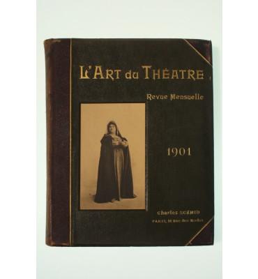 L'Art du Théatre. Revue mensuelle