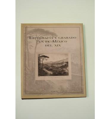 Litografía y grabado en el México del XIX ***