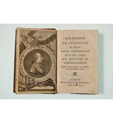 Colección de anecdotas o sean Rasgos característicos de la vida y viajes de Joseph II Emperador de romanos