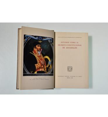 Estudios sobre el Decreto Constitucional de Apatzingán
