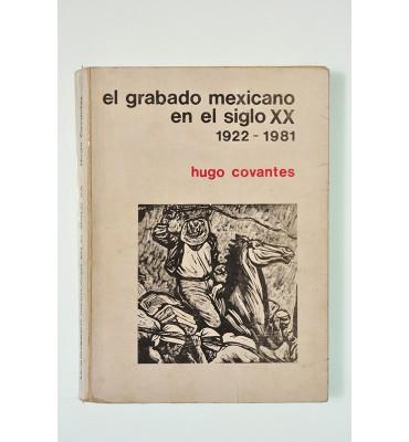 El grabado mexicano en el siglo XX 1922-1981 *