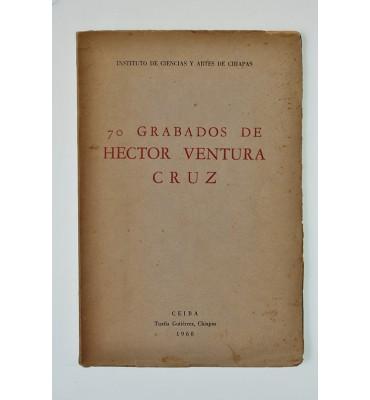 70 grabados de Héctor Ventura Cruz *