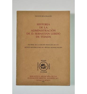 Historia de la administración de D- Sebastián Lerdo de Tejada