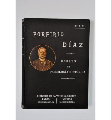 Porfirio Díaz. Ensayo de psicología histórica