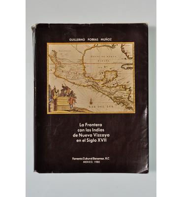 La frontera con los Indios de Nueva Vizcaya en el siglo XVII (ABAJO CH)*