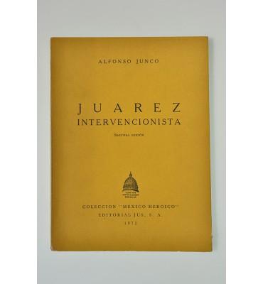 Juárez intervencionista *