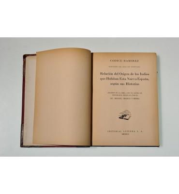 Códice Ramírez. Manuscrito del siglo XVI intitulado: Relación del origen de los indios que habitaban esta Nueva España, según sus historias *