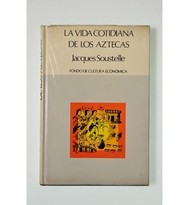 La vida cotidiana de los aztecas *