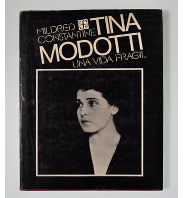 Tina Modotti una vida frágil *