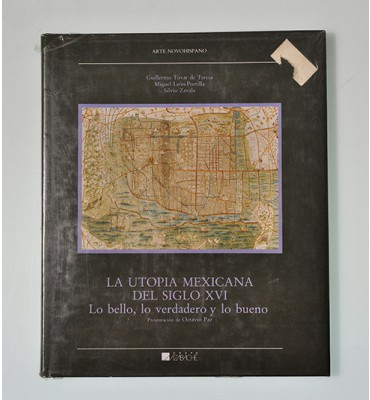 La utopía mexicana del siglo XVI. Lo bello, lo verdadero y lo bueno*