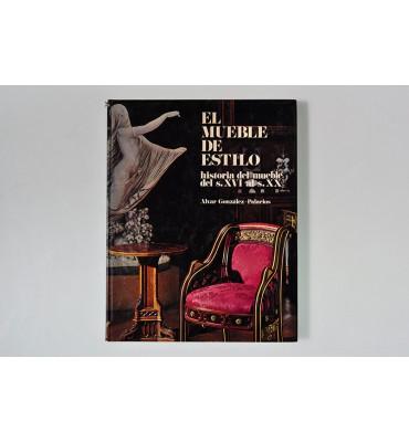 El mueble de estilo. Historia del mueble del s. XVI al s. XX