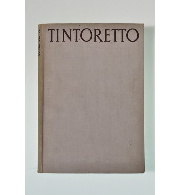 Tintoretto. The paintings and drawings with three hundred illustrations.