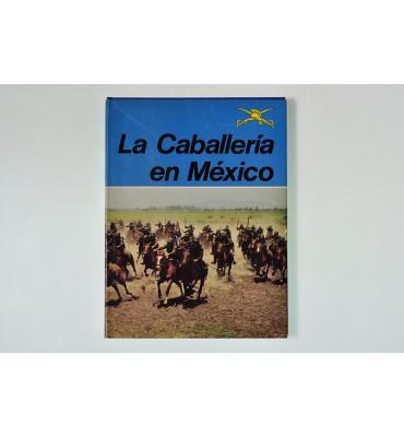 La caballería en México*