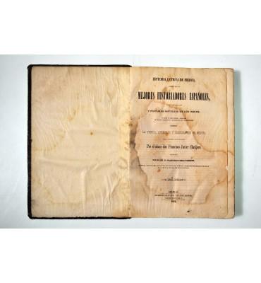 Historia antigua de Méjico sacada de los mejores historiadores españoles y de manuscritos y pinturas antiguas de los indios.