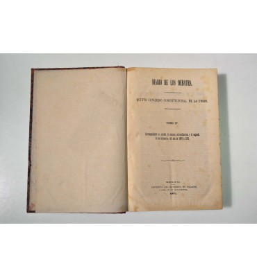 Diario de los debates. Quinto Congreso Constitucional de la Unión. Tomo IV