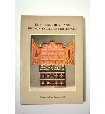 El mueble mexicano. Historia, evolución e influencias. *