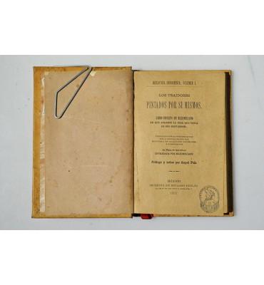 Los traidores pintados por sí mismos. Libro secreto de Maximiliano en que aparece la idea que tenia de sus servidores.