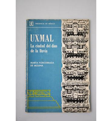 Uxmal, la ciudad del dios de la lluvia.