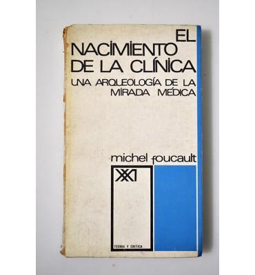 El nacimiento de la clínica. Una arqueología de la mirada médica.