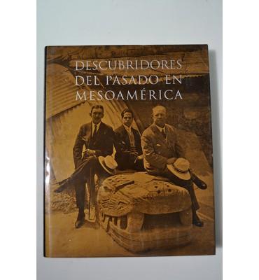 Descubridores del pasado en Mesoamérica