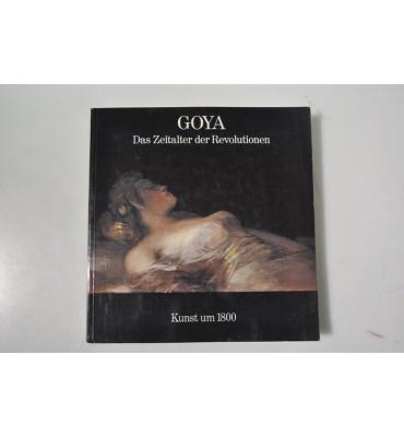 Goya, Das Zeitalter der Revolutionen 1789 - 1830