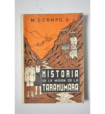 Historia de la Misión Tarahumara 1900 - 1950