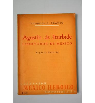 Agustín de Iturbide libertador de México