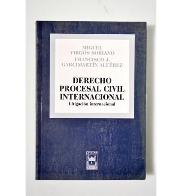 Derecho procesal civil internacional. Litigación internacional