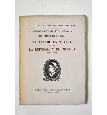 El teatro en México entre la reforma y el imperio 1858 - 1861 *