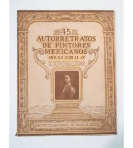 45 autorretratos de pintores mexicanos siglos XVIII al XX