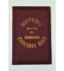Historia Militar del General Porfirio Díaz