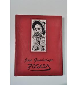José Guadalupe Posada. Ilustrador de la vida mexicana