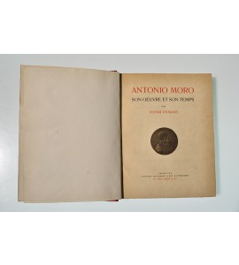 Antonio Moro, son oeuvre et son temps
