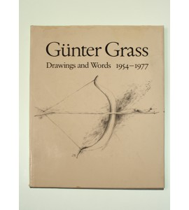 Gunter Grass. Drawings and words 1954-1977