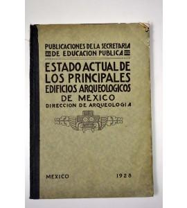 Estado actual de los principales edificios arqueológicos de México