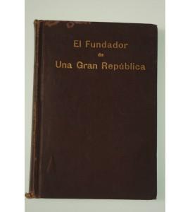 Porfirio Díaz presidente de México, el fundador de una gran república