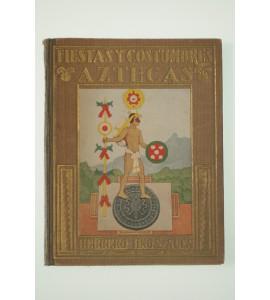 Fiestas y costumbres aztecas