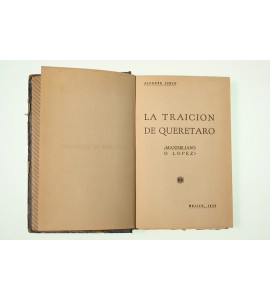 La traición de Querétaro ¿Maximiliano o López?