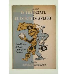 In Ticitezcatl o El espejo encantado