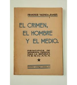 El crimen, el hombre y el medio.*