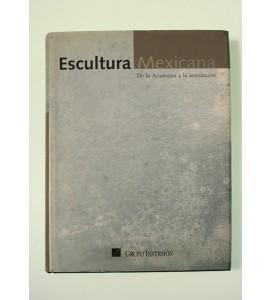 Escultura mexicana. De la academia a la instalación*