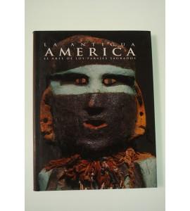 La antigua América. El arte de los parajes sagrados