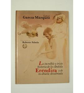 La increíble y triste historia de la cándida Eréndira y de su abuela desalmada