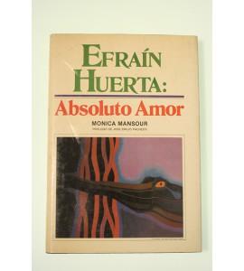 Efraín Huerta: Absoluto Amor*