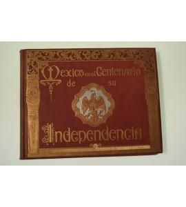 """""""México en el Centenario de su Independencia."""" Álbum Gráfico de la República Mexicana 1910"""