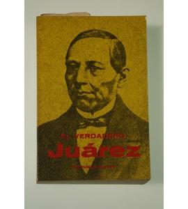 El verdadero Juárez y la verdad sobre la Intervención y el Imperio*