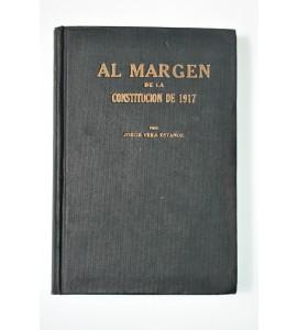 Al margen de la constitución de 1917 *