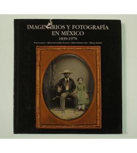 Imaginarios y fotografía en México 1839-1970 *