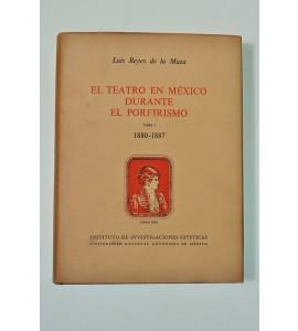El teatro en México durante el porfirismo 1880-1887